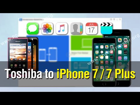 How to Move All Contents from Toshiba Phone to iPhone 7 / 7 Plus