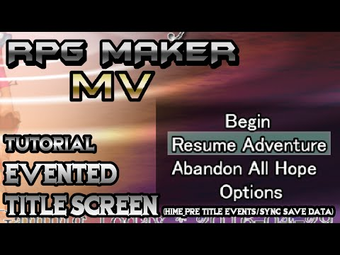 RPG Maker MV Tutorial: Epic Evented Title Screen! (HIME_PreTitleEvents/SyncSaveData)