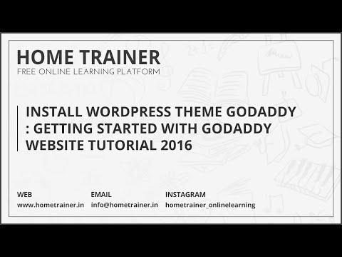Install WordPress Theme GoDaddy : Getting started with GoDaddy Website Tutorial 2016