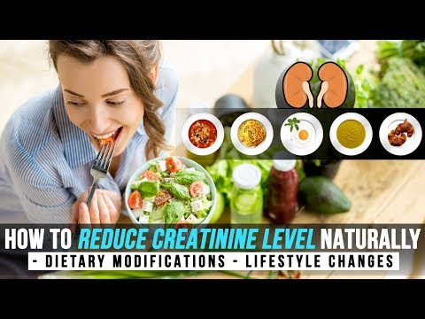 How to reduce creatinine level naturally - Dietary modifications - Lifestyle changes