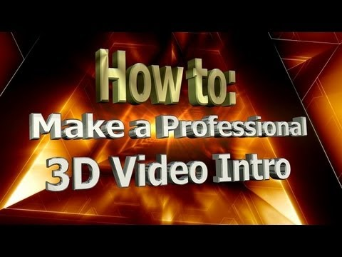 How to: Make a Professional 3D Video Intro