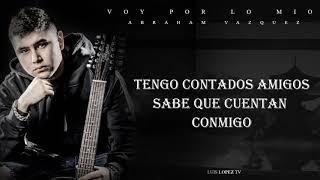 """VOY POR LO MIO - ABRAHAM VAZQUEZ (2019) [LETRA] """"ESTRENO"""" ESTUDIO"""