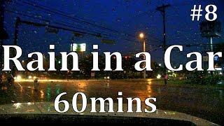 """Rain in a Car 60mins   """"Sleep Sounds"""" #8"""
