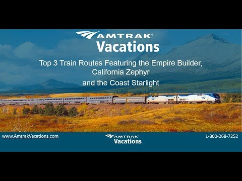 Top 3 Train Routes ft  Empire Builder, California Zephyr and the Coast Starlight (9.27.17)