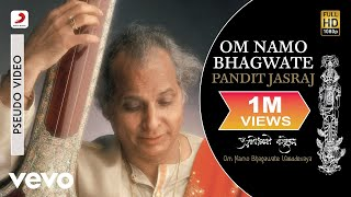 Pandit Jasraj - Om Namo Bhagwate