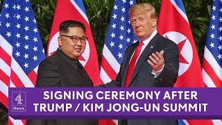 President Donald Trump and Kim Jong-un hold signing ceremony after historic summit