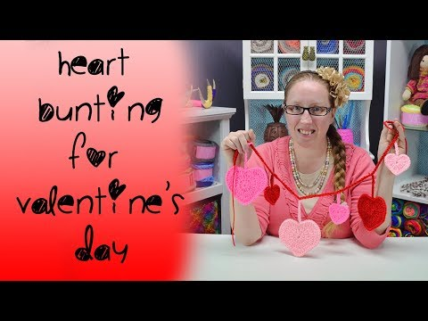 Crochet Heart Bunting & How to Stiffen Crochet Projects