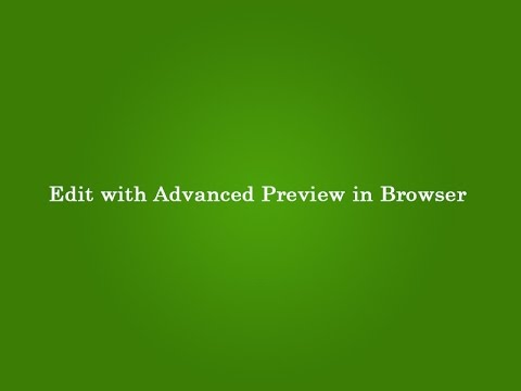 Edit with advanced preview in Browser