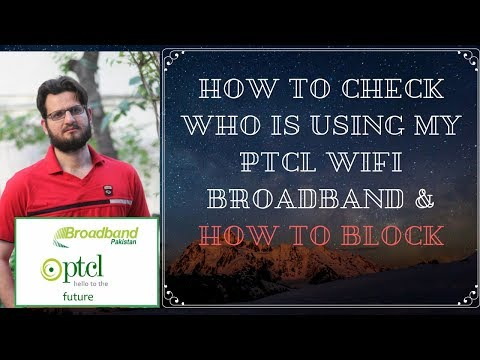 HOW TO CHECK and block ptcl broadband wifi users