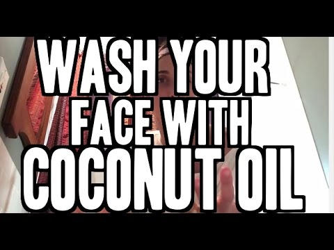 How To Use Coconut Oil To Wash Your Face