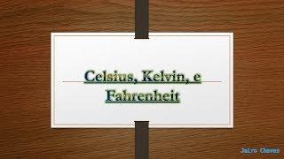 Conversao De Celsius Kelvin E Fahrenheit