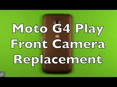 Moto G4 Play Front Camera Replacement Repair How To Change