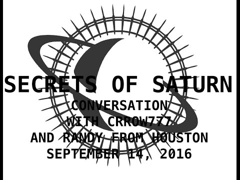 Secrets of Saturn - Episode 29 - Conversation With Crrow777 and Randy From Houston