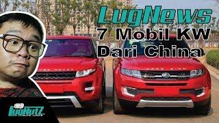7 Mobil KW China Bikin Ngakak! - LUGNEWS | LUGNUTZ Indonesia