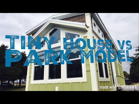 Tiny House vs Park Model. What's the difference??