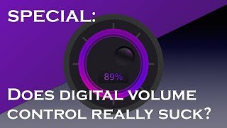 Does digital volume control really suck?