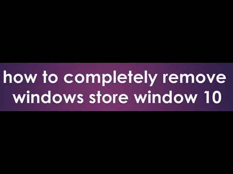 how to completely remove windows store window 10