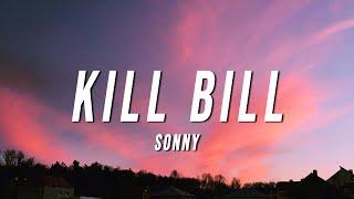 Sonny - KILL BILL (TikTok Remix) [Lyrics]