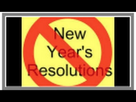 #ForgetNewYearsResolutions, #WhyResolutionsDon'tWork