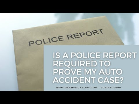 Is a Police Report Required to Prove my Auto Accident Case?