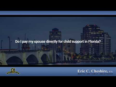 Do I Pay My Spouse Directly For Child Support In Florida?