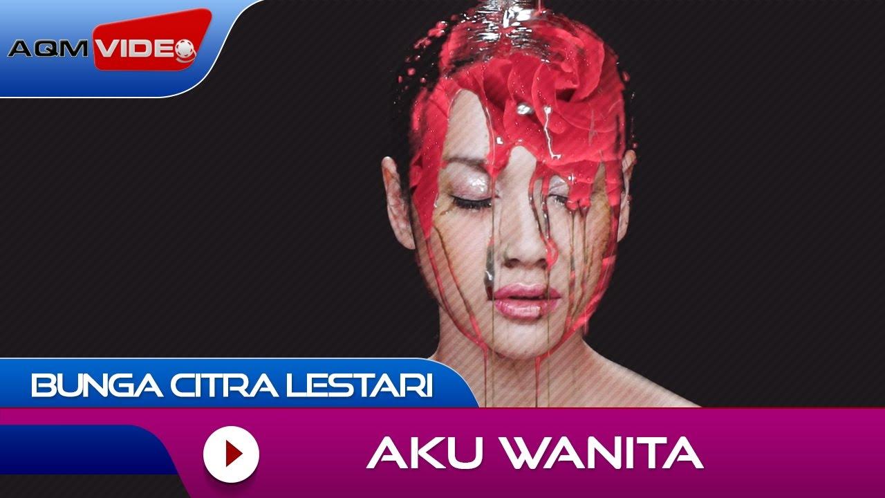 Bunga Citra Lestari - Aku Wanita (with Dipha Barus)