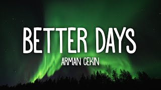 Arman Cekin - Better Days (Lyrics) ft. Faydee & Karra