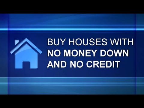 Buy Houses With No Money Down and No Credit - Real Estate Investing