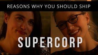 REASONS WHY YOU SHOULD SHIP SUPERCORP - Kara and Lena - Supergirl