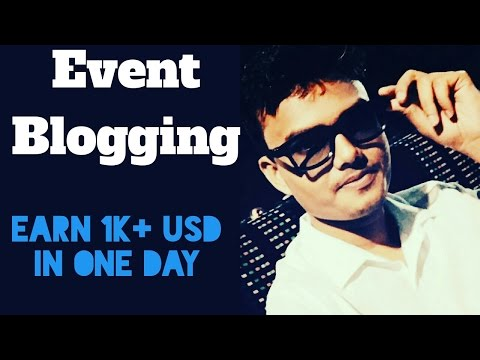 Event Blogging Tutorial || Earn More Than 1k USD in One Day (Hindi)