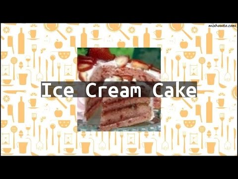 Recipe Ice Cream Cake
