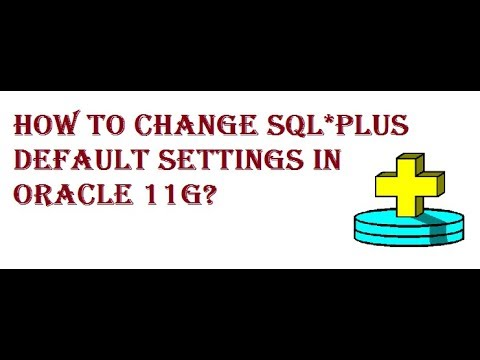 How to Change Sql*plus default settings In Oracle 11g?
