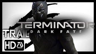 Black Panther Trailer (TERMINATOR DARK FATE Style)