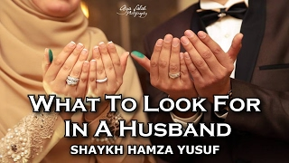 What To Look For In A Husband - Shaykh Hamza Yusuf | Part 2