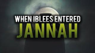 WHEN IBLEES ENTERS JANNAH