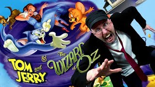 Tom and Jerry & The Wizard of Oz - Nostalgia Critic