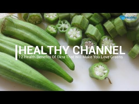 12 Health Benefits Of Okra That Will Make You Love Greens - Healthy Channel