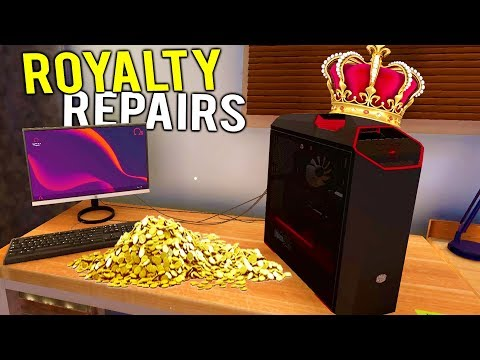 PC REPAIRS FOR ACTUAL ROYALTY! Biggest PC Building Scam - PC Building Simulator Release Gameplay