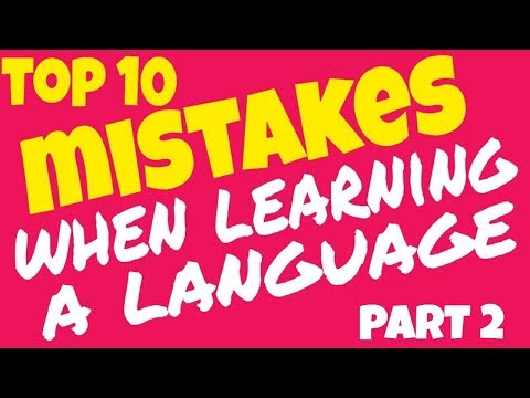 TOP 10 MISTAKES WHEN LEARNING A LANGUAGE (Part 2)