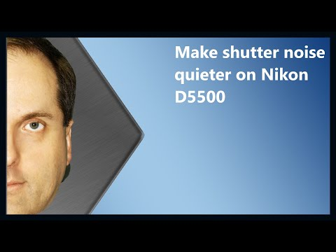 Make shutter noise quieter on Nikon D5500