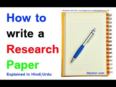 How to write a good Research Paper (explained in Hindi Urdu)