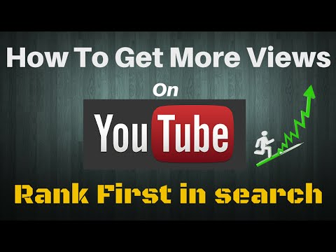 How To Get More Views On YouTube And Rank First in Search 2015