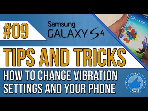 Samsung Galaxy S4 Tips and Tricks #9: How to Change Vibration Settings