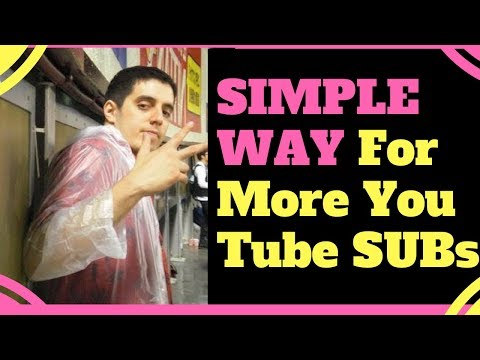 Simple Way To Get More YouTube Subscribers To Your Channel In Any Niche