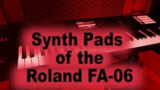 All the Synth Pad tones / patches / sounds of the Roland FA-06 / FA-08 keyboard - 9 of 19