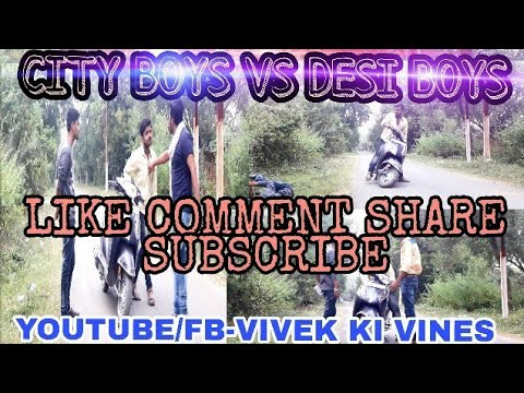 CITY BOYS VS DESI BOYS -Vivek Patel ||by Vivek ki vines||