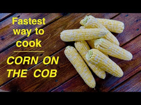 Fastest Easiest Way ● To Cook Corn On The Cob