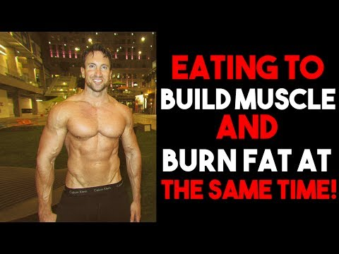 The TRUTH about EATING to BUILD MUSCLE & BURN FAT at the SAME TIME!