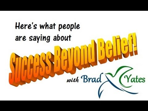 Success Beyond Belief - Live Workshops with Brad Yates