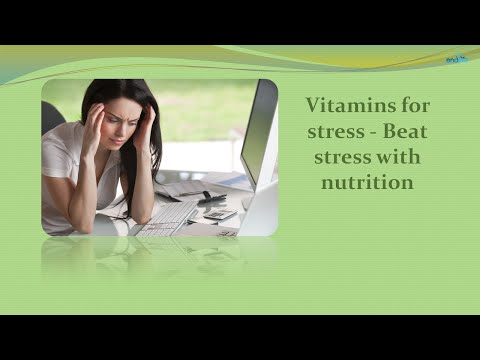 Vitamins for stress - Beat stress with nutrition | Natural Remedies for Anxiety and Stress